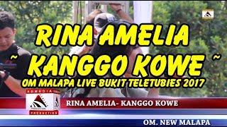 KANGGO KOWE ~ RINA AMELIA ~ OM MALAPA LIVE BUKIT TELETUBIES 2017