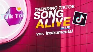 Alive - Blue (Trending TikTok Music) ver.instrumental   Beat Free NoCopyright Music