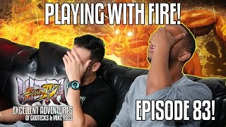PLAYING WITH FIRE! The Excellent Adventures of Gootecks & Mike Ross Ep. 83! (60 FPS)