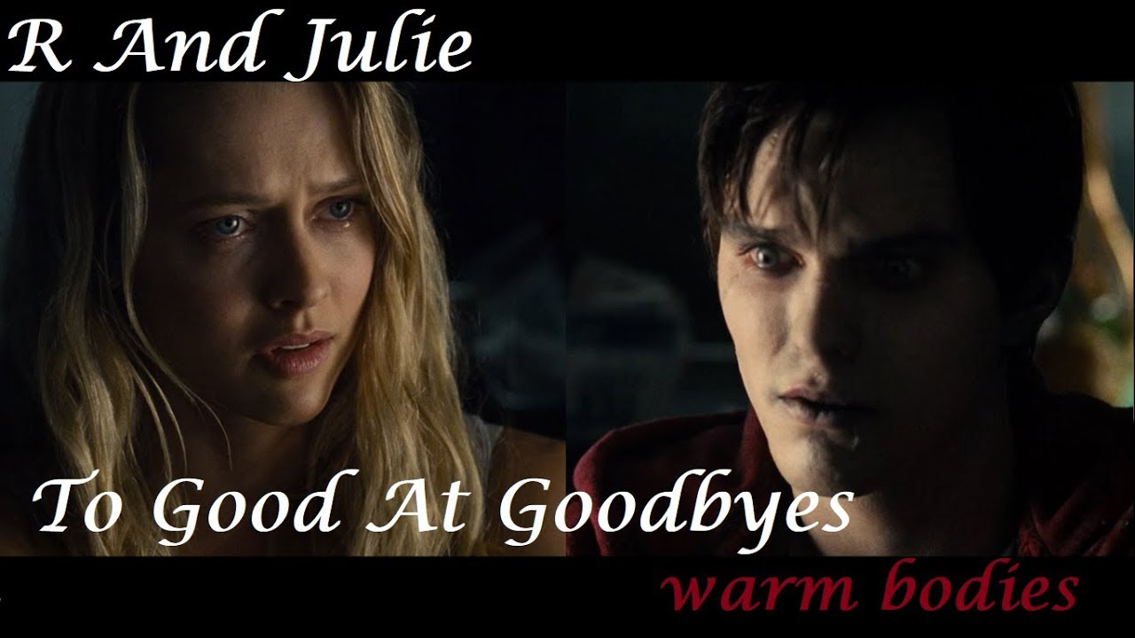 Download R & Julie   Warm Bodies   To Good At Goodbyes