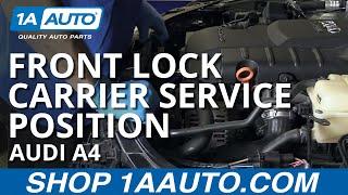 front lock carrier service position placement plus 2004 08 audi a4 b7