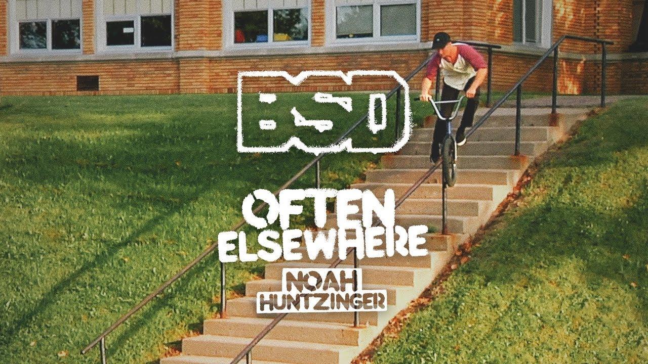 BSD: NOAH HUNTZINGER - OFTEN ELSEWHERE (BMX)