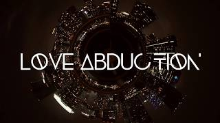 LOVE ABDUCTION TRAILER