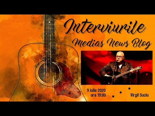 Virgil Suciu la Interviurile Medias News Blog