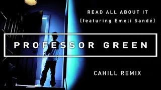 Professor Green Feat. Emeli Sandé - Read All About It (Cahill Remix) [Official Audio]