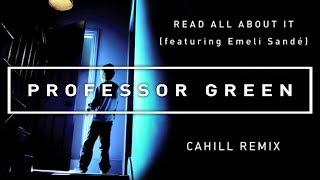 Professor Green Feat. Emeli Sandé - Read All About It (Cahill Remix) [Official Audio] thumbnail
