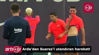 Arda, antremanda Suarez'e bacak arası attı!
