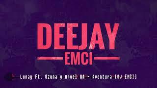 Download Lagu [95] AVENTURA - LUNAY FT. ANUEL & OZUNA - [DJ_EMCI] mp3