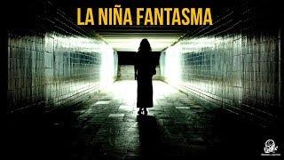 La Niña Fantasma (Historias De Terror)
