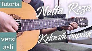 Download Natta Reza - kekasih impian tutorial gitar untuk pemula