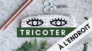 Apprendre à tricoter à l'endroit: Le point mousse