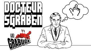 DOCTEUR SGRABEN - LE GRABUGE