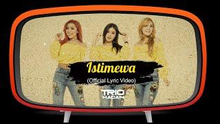 Video Trio Macan - Istimewa ( Official Lyric Video ) download MP3, 3GP, MP4, WEBM, AVI, FLV Oktober 2018