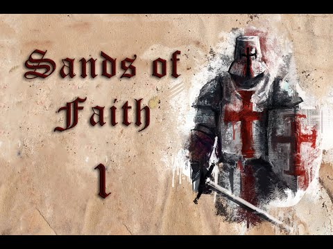 Sands of Faith #1 | Grandmaster Gerard de Ridefort | Mount and Blade Gaming | Warband Mod