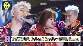 Oppa Thinking TAEYANG BIGBANG He Does Medley Of His