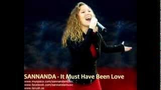 SANNANDA - It Must Have Been Love (Christmas For The Broken Hearted)