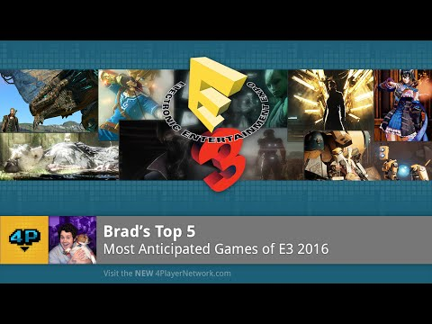 Brad's Top 5 Most Anticipated Games of E3 2016