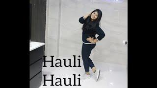 HAULI HAULI : Dance Choreography | Neha Kakkar | Garry Sandhu | Ajay Devgn | Tabu | Rakul Preet