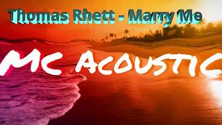Thomas Rhett - Marry Me (Acoustic Cover)