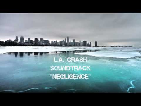 L.A. Crash Soundtrack - Negligence