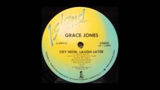 grace jones cry now laugh later vocal