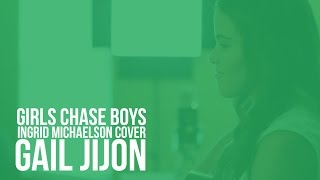 Girls Chase Boys - Ingrid Michaelson (cover) by Gail Jijón