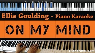 Ellie Goulding - On My Mind - LOWER Key (Piano Karaoke / Sing Along)