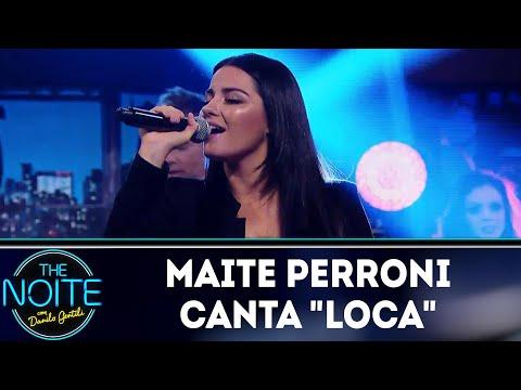 Maite Perroni canta Loca | The Noite (02/07/18)