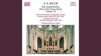 Orgelbüchlein: Leibster Jesu, wir sind hier, BWV 634