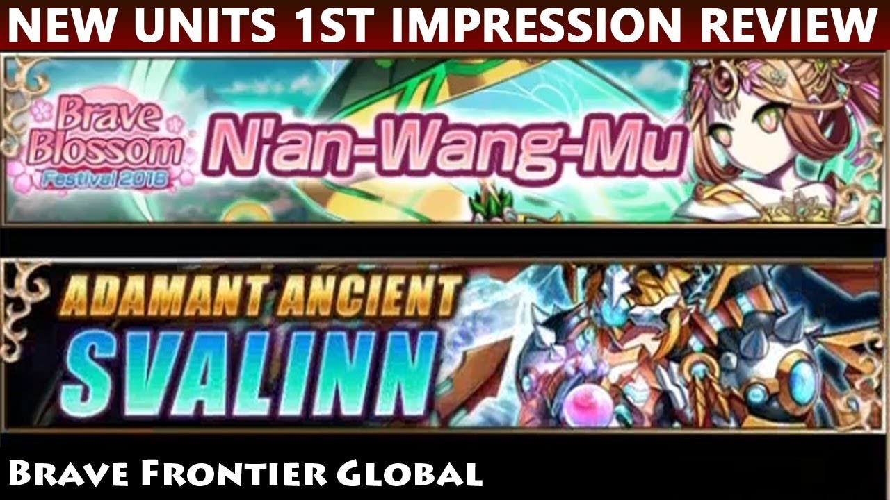 New Units N'an Wang Mu & Adamant Ancient Svalinn 1st Impression Review  (Brave Frontier Global)