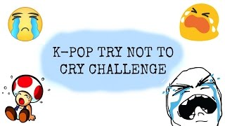 K-Pop Try Not To Cry Challenge