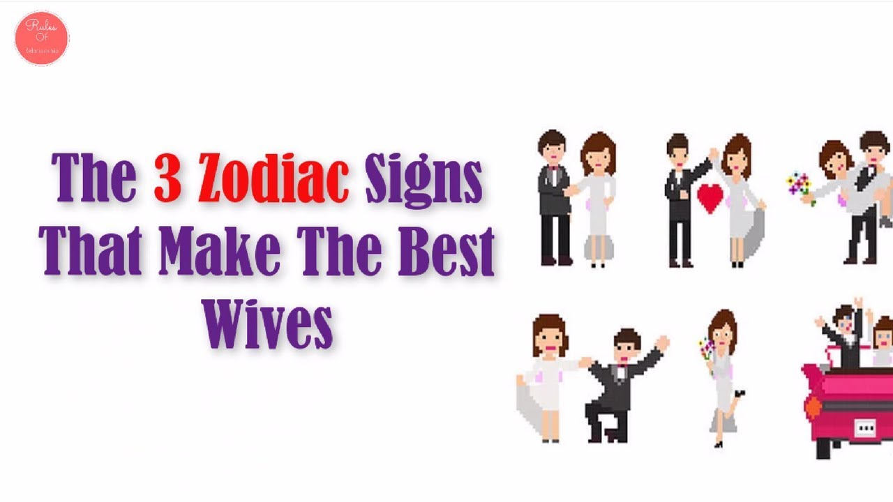 The 3 Zodiac Signs That Make The Best Wives | Rules Of Relationship