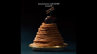 2015年1月14日発売、kazuna hirose with ECHO 『Grand M』(PECF-1118 /...