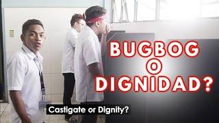 BUGBOG O DIGNIDAD Part 2 (Ang Pagbabalik)