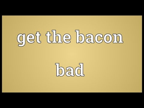 Header of Get the Bacon Bad
