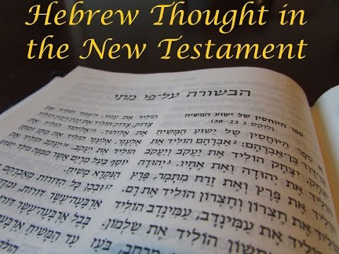 Hebrew Thought in New Testament (part1)