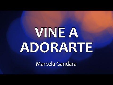 VINE A ADORARTE - Marcela Gandara (Letras)