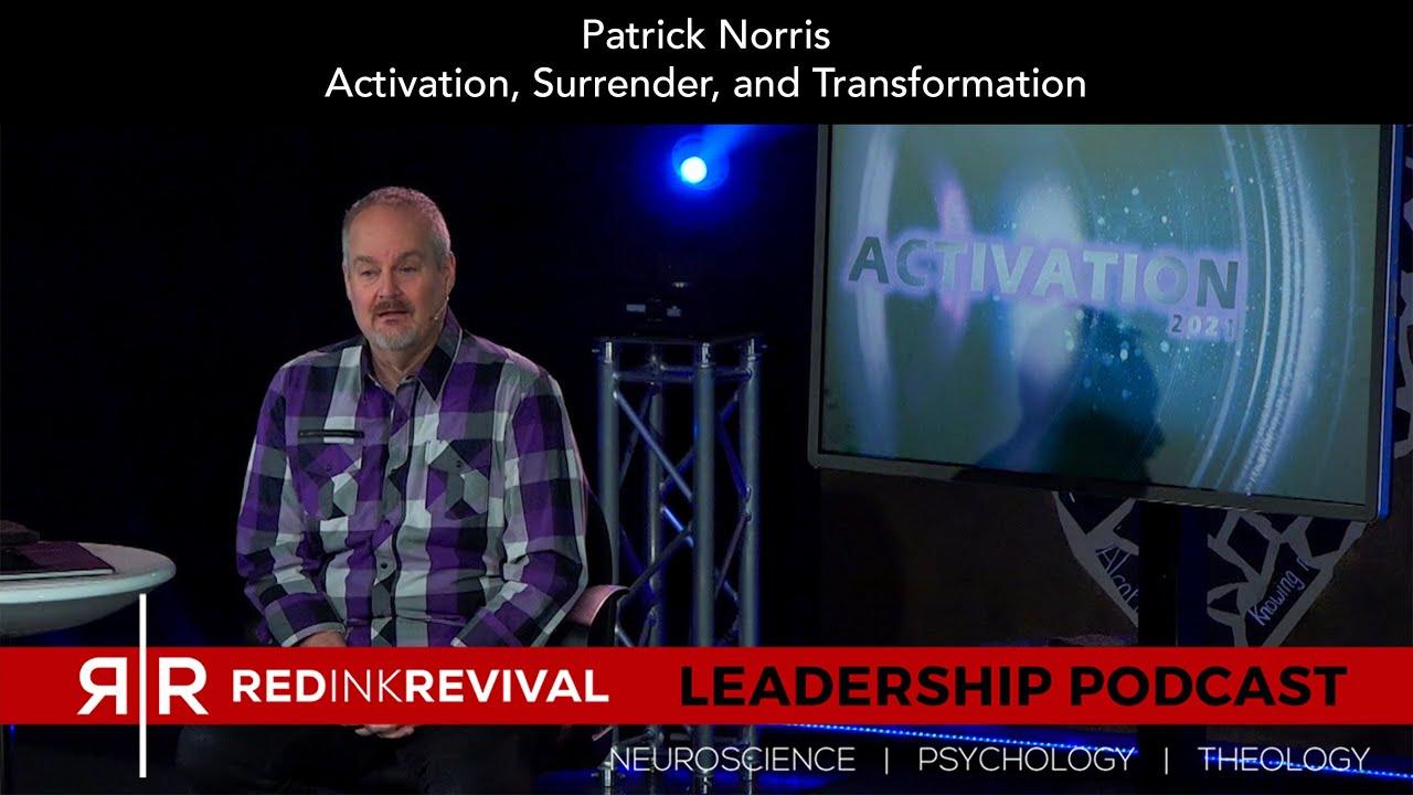 89. Patrick Norris – Activation, Surrender, and Transformation
