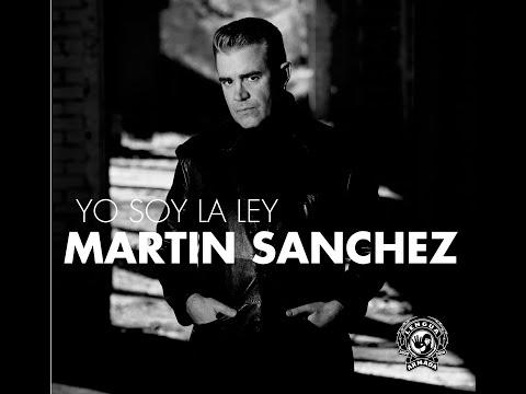 Mártin Sánchez - YO SOY LA LEY