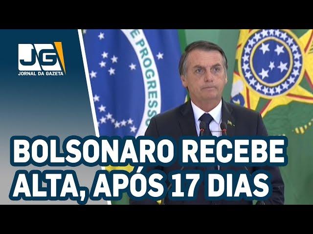 Bolsonaro recebe alta, após 17 dias