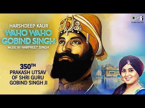 Waho Waho Gobind Singh by Harshdeep Kaur | Guru Gobind Singh Ji Shabad | Harpreet Singh
