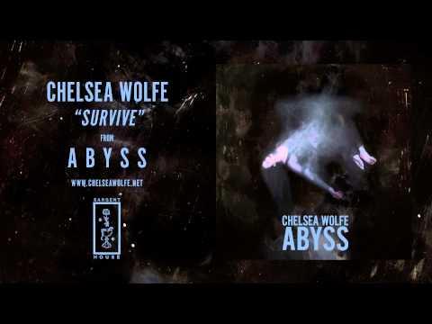 Chelsea Wolfe - Survive (Official Audio)