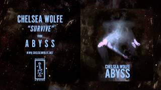 Chelsea Wolfe - Survive (Official Audio)