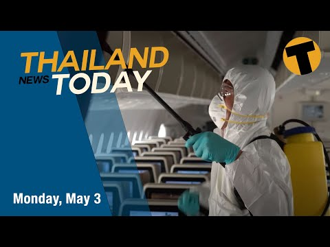 Thailand News Today | 31 Covid-related deaths, more flight restrictions | May 3