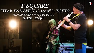 """T-SQUARE """"YEAR-END SPECIAL 2020"""" at NIHONBASHI MITSUI HALL in Tokyo,Japan December 30,2020 show start pm5:00 CT-SQUARE Music ..."""