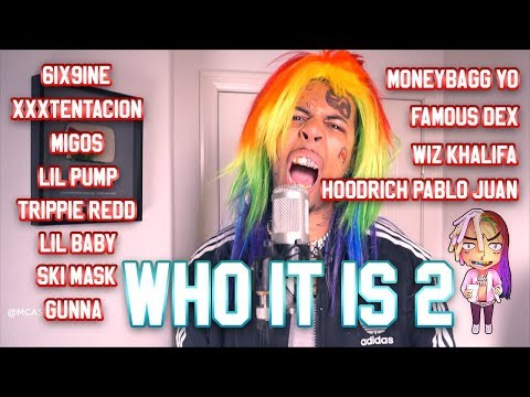 mcashhole - WHO IT IS 2 (ft. 6IX9INE, XXXTENTACION, MIGOS, LIL PUMP + 8 more)
