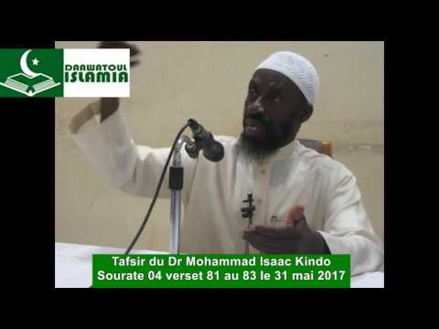 Tafsir du Dr Mohammad Isaac Kindo - Sourate 04 verset 81 au 83 le 31 mai 2017