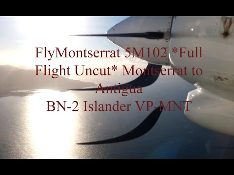 FlyMontserrat 5M102 full flight uncut Montserrat to Antigua BN-2 Islander VP-MNT