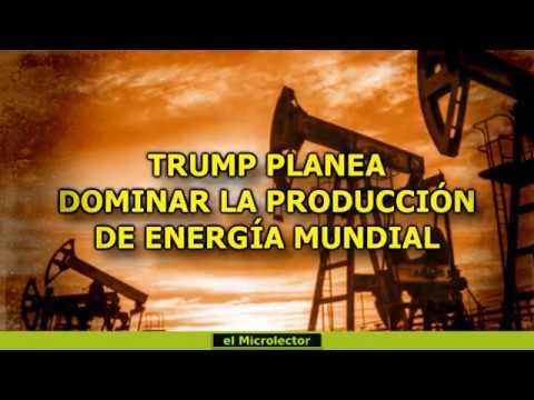 Resultado de imagen de TRUMP PLANEA DOMINAR LA PRODUCCIÓN DE ENERGÍA MUNDIAL