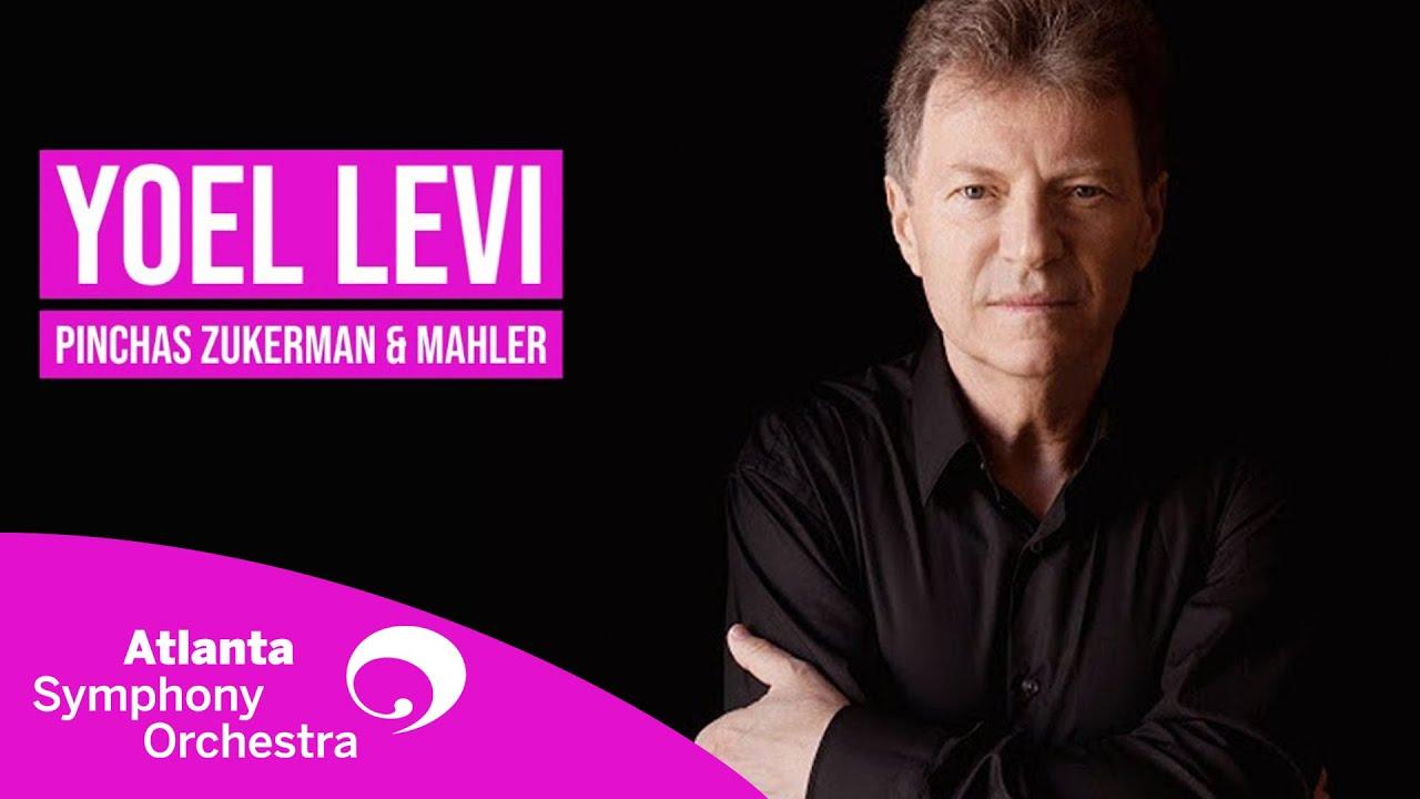 Yoel Levi Conducts Mahler